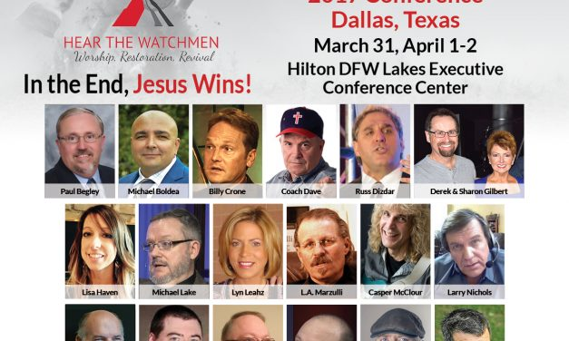 UPCOMING MAIN EVENT! Hear The Watchmen Conference Coming To Texas! I'll Be There! Will You?