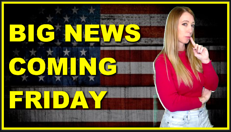 Something BIG Happening This Friday! America Will Find Out Everything They've Been Told, Is a Lie
