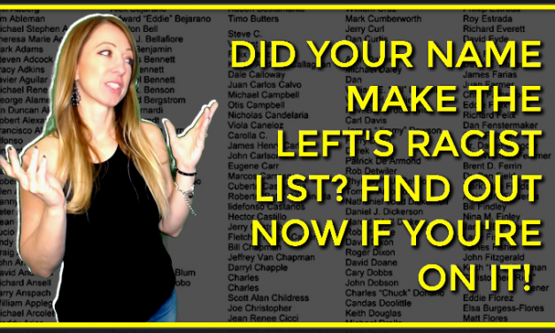 Find Out Now If Your Name's On The 'Racist List'! Democratic Left Now Labeling Americans!