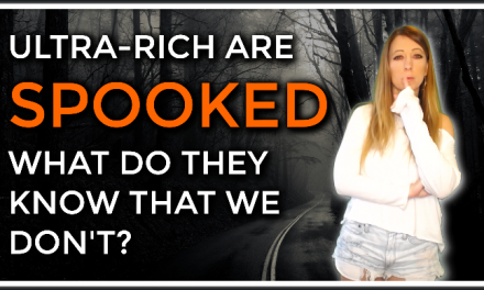 Ultra-Rich People Are Spooked! What Do They Know That We Don't And Why Are They Doing This…?!