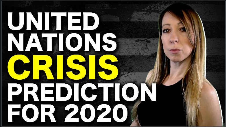 United Nations Makes Crisis Prediction For 2020…Are We All Doomed?  Scam?