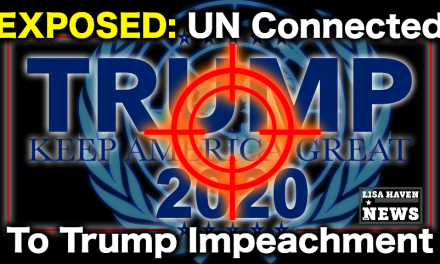 The United Nations Is Behind The Impeachment?! You'll Be FLOORED! This Video Won't Last!