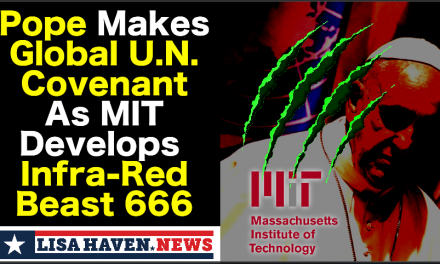 "Pope Makes ""Global UN Covenant"" as MIT Develops Beast's Injectable Infra-Red 666 Mark"