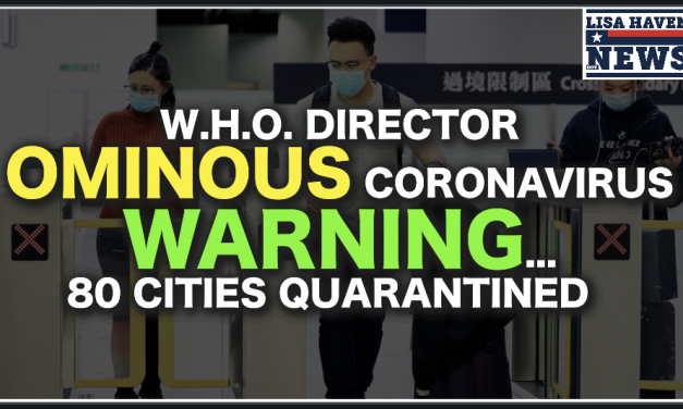 WHO Director Sends Ominous Coronavirus Warning As 80 Cities Are Quarantined Including Beijing