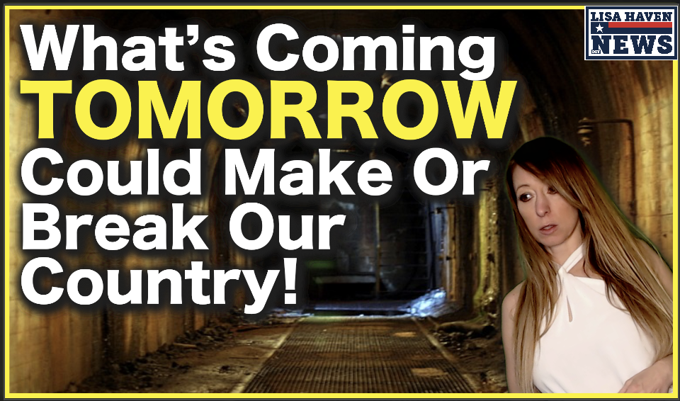 What's Coming Tomorrow Could Make Or Break Our Nation!