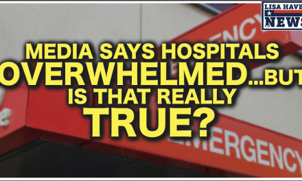 It Begins! Media Says Hospitals Overwhelmed…But Is That Really True?