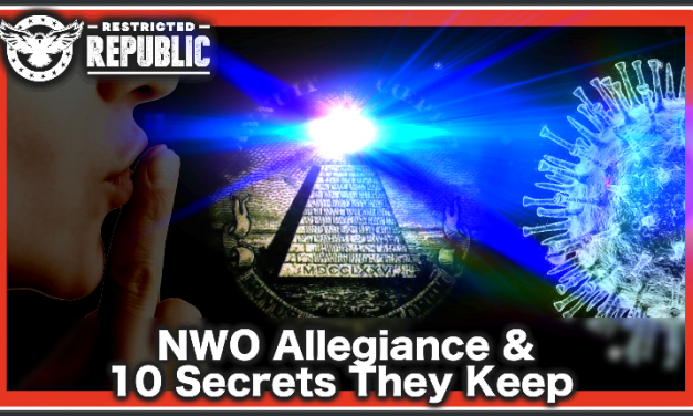 What You Are About To See May Scare You: NWO Allegiance and The 10 Secrets They Keep