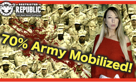 70% Army Is NOW Mobilized In U.S.! Prepare, Comply, Or Rebel…The Endgames Arrived!