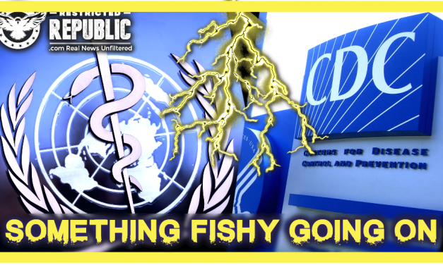 Something Fishy Going On Between the C-D-C & The W.H.O…If Not Then Why Did This Just Happen!