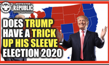 Does Trump Have a Trick Up His Sleeve? Or Is America Headed For Communism… Election 2020