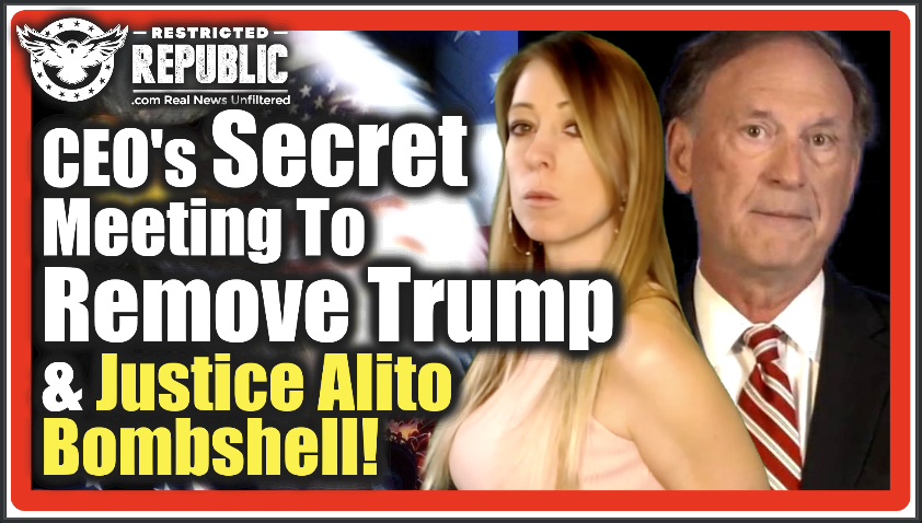 Top CEO's Hold Secret Meeting To Remove Trump! And Justice Alito Drops BOMBSHELL!