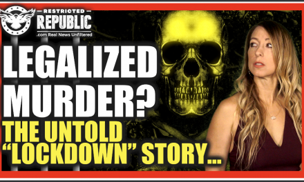 Legalized Murder? Who Will Pay The Ultimate Price For Lives Lost Due to Lockdowns? The Untold Story