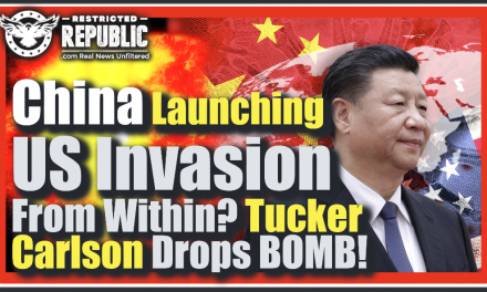 China Launching U.S. Invasion From Within? 'They Have People In Our Inner Circle' Tucker Carlson Reports