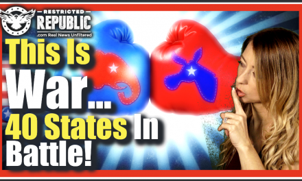This Is WAR! 40 State Battle NOW Commencing! Here's What Could Happen…