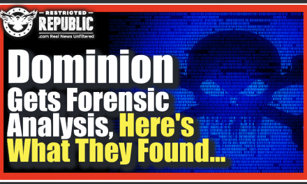 Dominion Voting Machines Get Forensic Analysis, Here's What They Found… The Left Doesn't Want This Out!