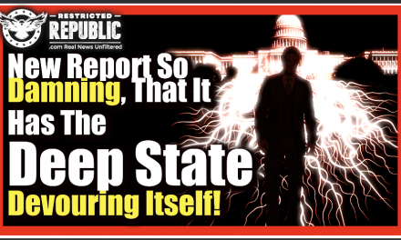 New Report So Damning, That It Has The Deep State Literally Devouring Itself!