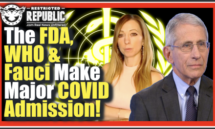 The FDA, WHO and Fauci Finally Admit Something HUGE About COVID-19 and MSM Ignored It!