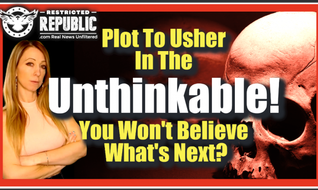 Here's What They're Fighting So Hard To Keep a Lid On…Plot To Usher In The Unthinkable EXPOSED!