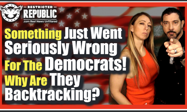 Something Just Went Wrong For The Democrats! Suddenly They're All Backtracking…BOMBSHELL Report!