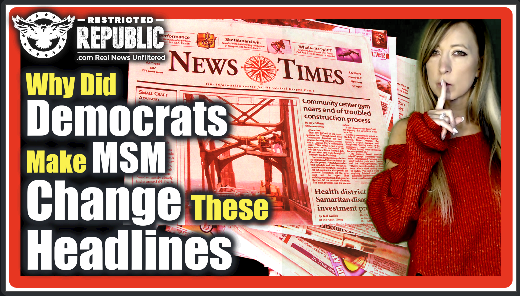 Why Did Democrat's Just Make MSM Change These Headlines…False Narratives Collided!