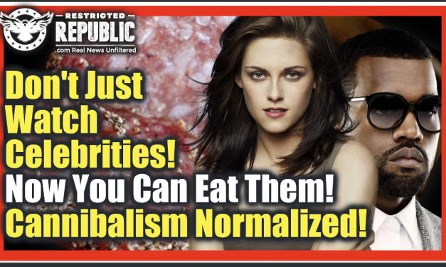 Don't Just Watch Celebrities! Now You Can Eat Them…Literally! Cannibalism Normalized!
