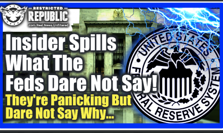Insider Spills What The FED's Dare Not Say – THEY'RE PANICKING But Dare Not Tell You Why!