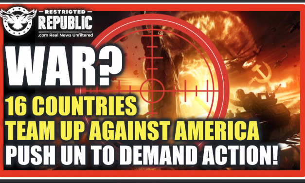 WAR?! 16 Countries Just Teamed-Up Against America & Pushed The United Nations To Act Against Us…