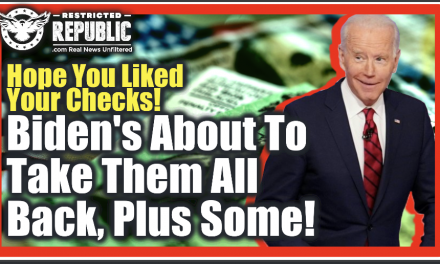 Hope You Liked Your Checks Because Biden's About To Take Them All Back, Plus Some…New Deal!