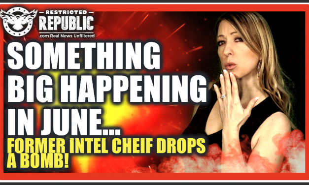 Something BIG Happening This June…How Is This Not The Lead Story? Former Intel Chief Drops a BOMB!