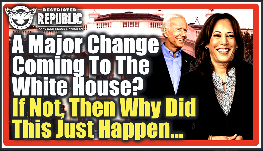 Is a Major Change Coming To The White House? If Not, Then Why Did This Just Get Leaked Out…What Do they Know That We Don't?
