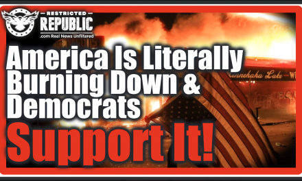 America Is Literally Burning Down! Democrats Support It & Yes They Want To ABOLISH The Police…