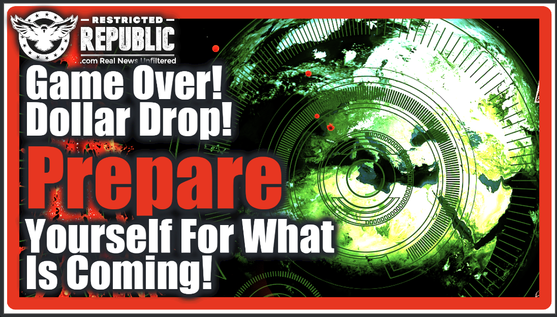 Game Over—Dollar Drop! Prepare Yourself For What's Coming! We're All in Danger—Insider Speaks!