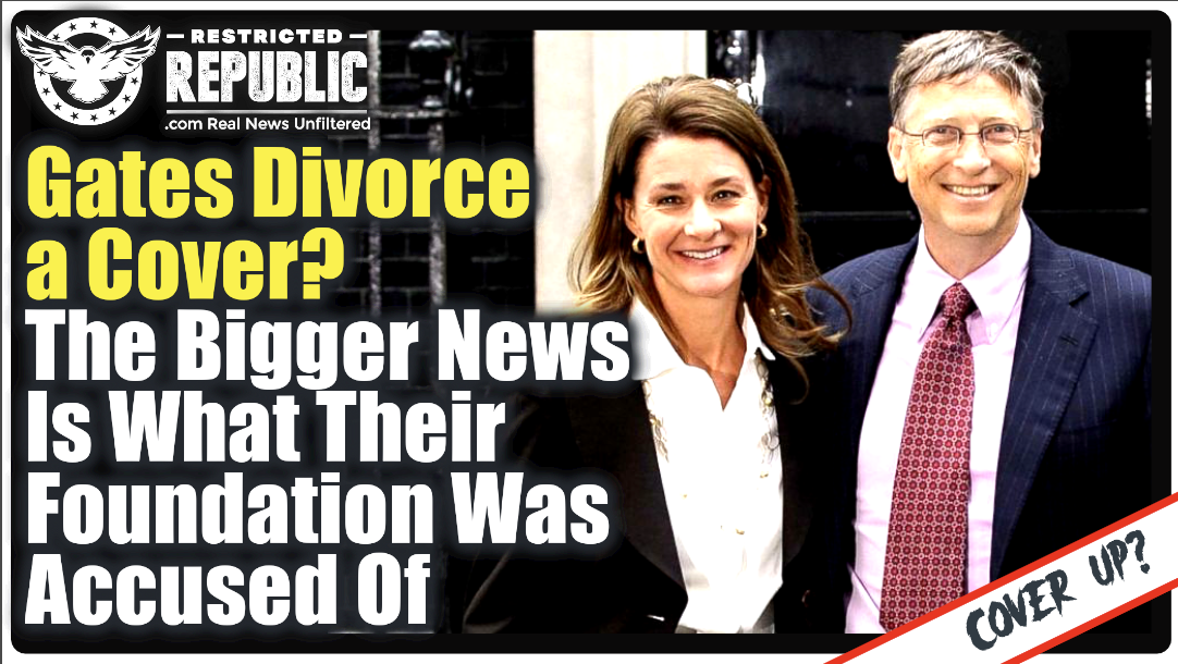 Bill Gates Divorce a Cover? The BIGGER NEWS Is What Their Foundation Was Accused Of…