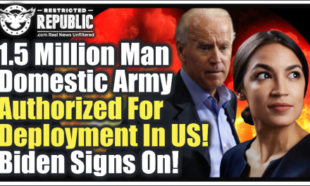 1.5 Million-Man Domestic 'CCP' Army Authorized For Deployment In U.S. Cities! Biden & AOC Sign On!