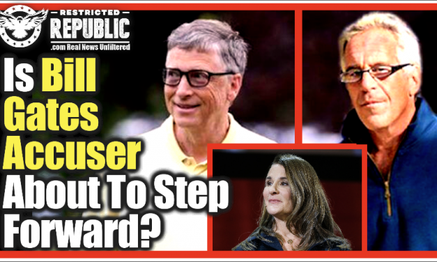 "Is Bill Gates Accuser About To Step Forward? MSM Admits Gates Had an ""Epstein"" Problem…"