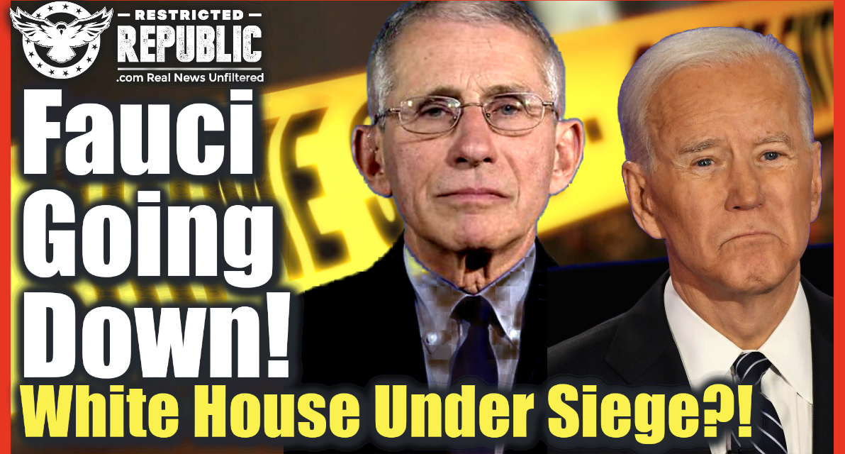 White House Under Siege! Fauci Going Down! GOP Drafts Bill To Fire Fauci & a Criminal Investigation!