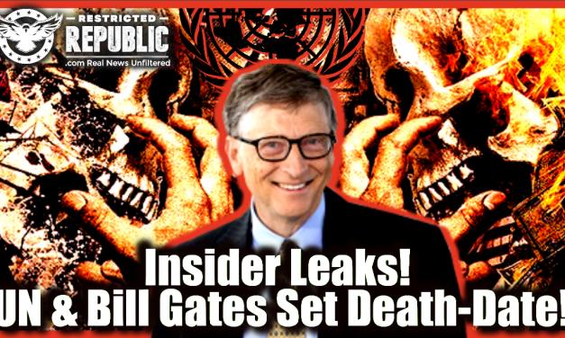 Insider Leaks! UN & Bill Gates Set Death-Date! Here's Their Dirty Secret No One Dare Utter…Until Now