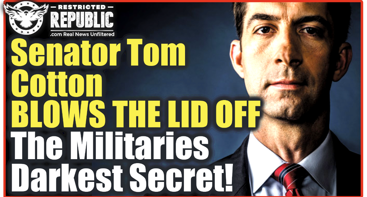 Senator Tom Cotton Blows The Lid Off The Militaries Darkest Secret!