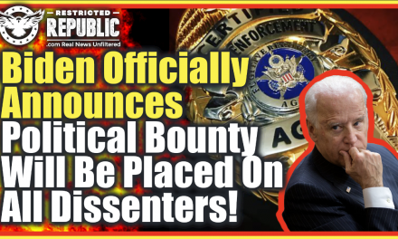 Biden Administration Officially Announces 'Political Bounty' To Be Placed On All 'Dissenters!'