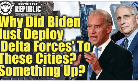 Why Did Biden Just Deploy 'Delta Forces' To These Cities & Fauci Warn of '2 Americas' Something Up!