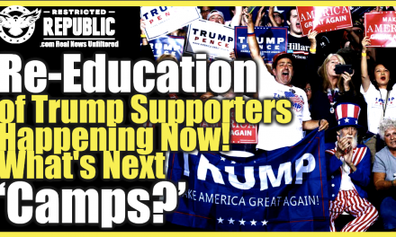 Deprogramming Begins! Literal Re-Education Of Trump Supporters Happening Now…Whats Next Camps?