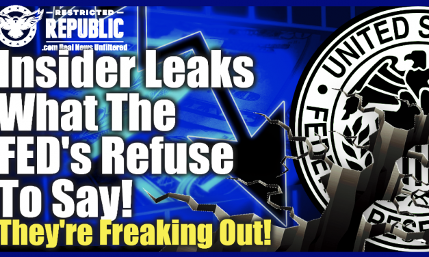 Insider Leaks What The FED's REFUSE To Say—They're Freaking Out—Economic Earthquake Dead Ahead!