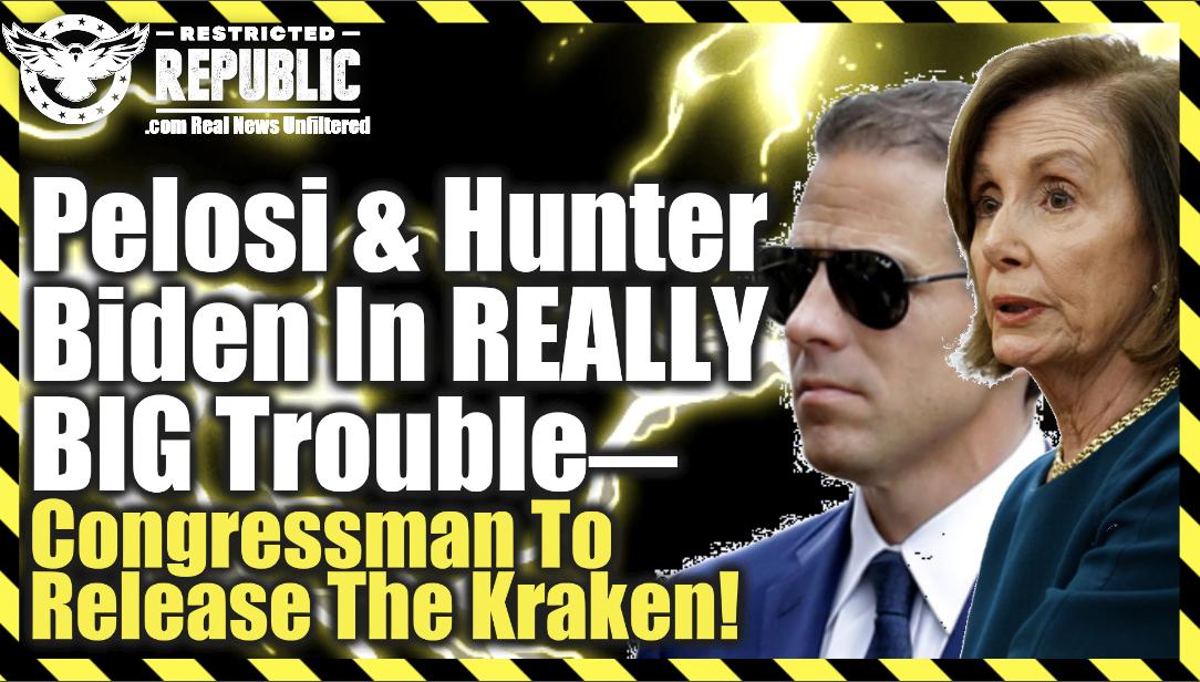 FINALLY! Pelosi & Hunter Biden In REALLY BIG Trouble—Congressman To Release The KRAKEN!