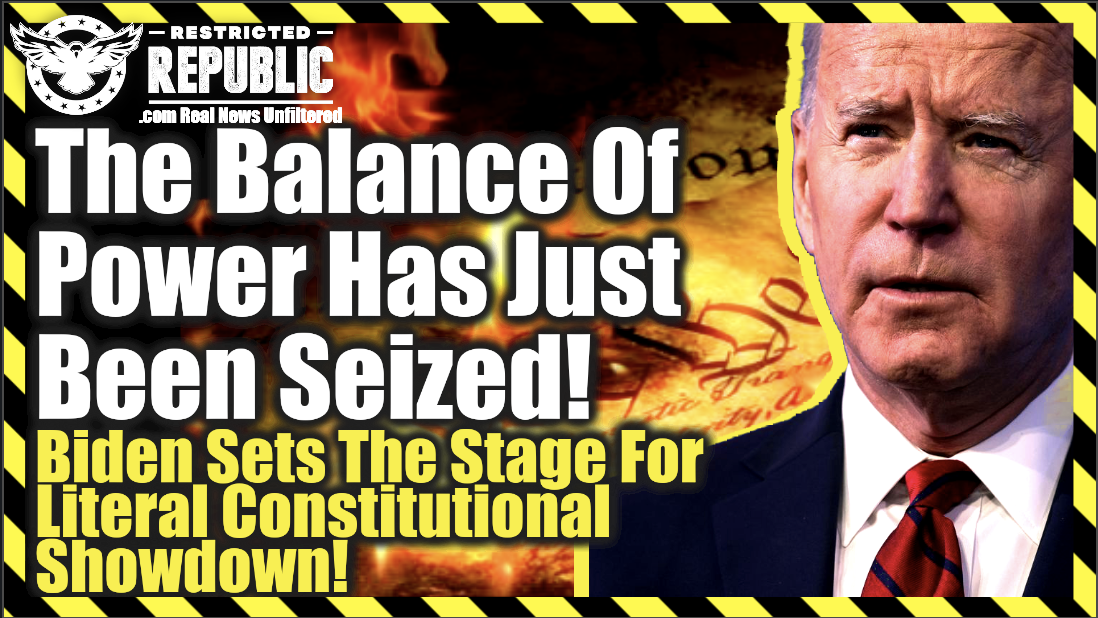 The Balance of Power Has Just Been Seized! Biden Sets Stage For Literal Constitutional Showdown!