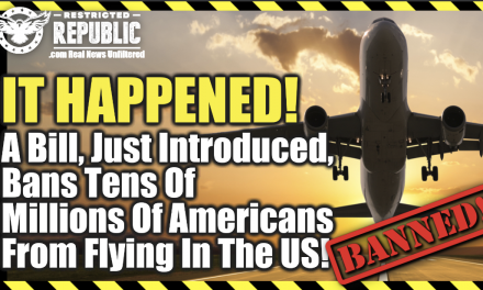 It Happened! A Bill, Just Introduced, Bans Tens Of Millions Of Americans From Flying In The US