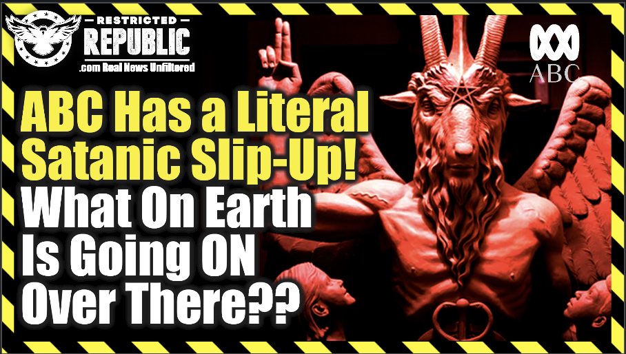 ABC Has a Literal Satanic 'Slip-Up!' What On Earth Is Going On Over There? Who Is Really In Control?
