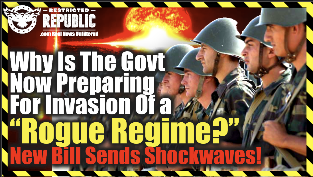 """Why Is The Government Now Preparing For An Invasion Of a """"Rogue Regime?"""" New Bill Sends Shockwaves!"""
