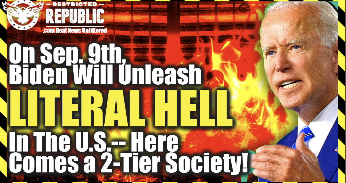Today, Sep. 9th, Biden Will Unleash Literal Hell In The United States! Here Comes a 2-Tier Society!