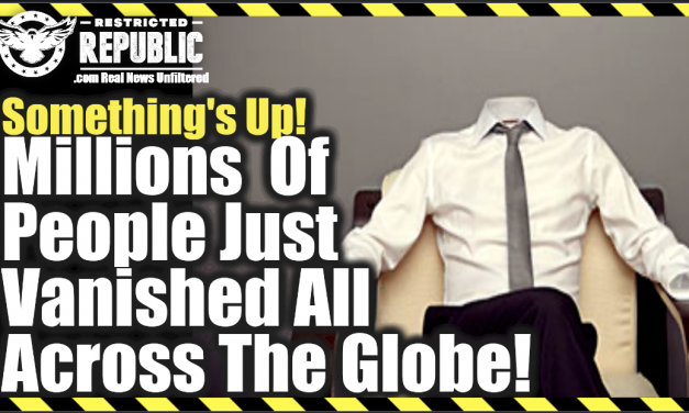 Something's Up—Millions Of People Just 'Vanished' All Across The Globe—Where Are They?
